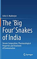 The 'Big Four' Snakes of India: Venom Composition, Pharmacological Properties and Treatment of Envenomation