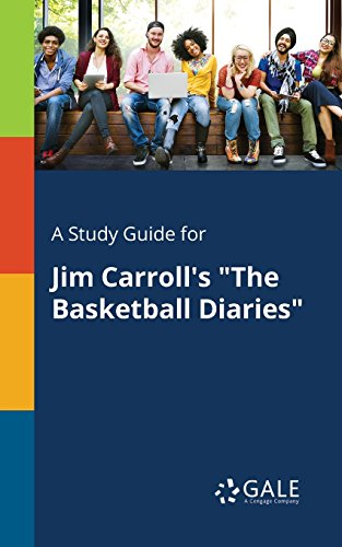"A Study Guide for Jim Carroll\'s ""The Basketball Diaries\"" (Nonfiction Classics for Students) (English Edition)"