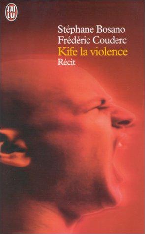 Kife la violence (J'ai lu Récit)