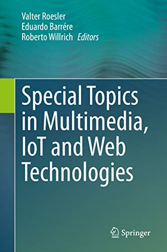 Special Topics in Multimedia, IoT and Web Technologies (English Edition)