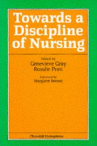 Towards a Discipline of Nursing