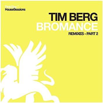 Bromance (Remixes), Pt. 2