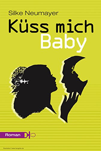 Küss mich Baby (German Edition)