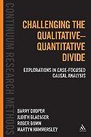 Challenging the Qualitative-Quantitative Divide: Explorations in Case-focused Causal Analysis (Continuum Research Methods)