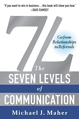 7L: The Seven Levels of Communication: Go From Relationships to Referrals (English Edition)