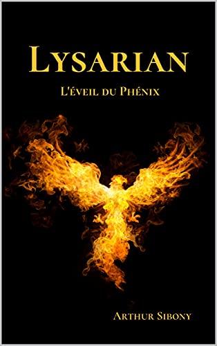 Couverture du livre Lysarian : L'éveil du Phénix – Livre 1 (saga fantasy)