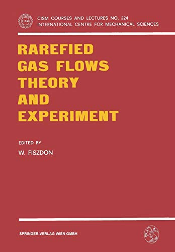 Rarefied Gas Flows Theory and Experiment (CISM International Centre for Mechanical Sciences (224), Band 224)