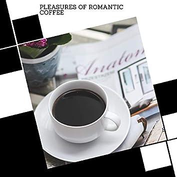 Pleasures Of Romantic Coffee