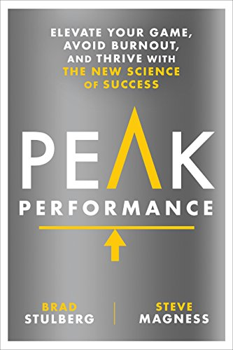 Compare Textbook Prices for Peak Performance: Elevate Your Game, Avoid Burnout, and Thrive with the New Science of Success 1 Edition ISBN 9781623367930 by Stulberg, Brad,Magness, Steve