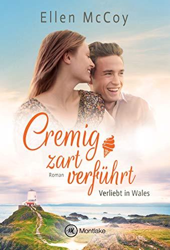 Cremig zart verführt (Verliebt in Wales 1)