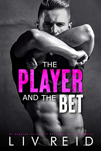 The Player and the Bet: An Enemies-to-Lovers College Sports Romance (English Edition)