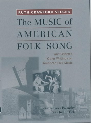 """""""The Music of American Folk Song"""" – and Selected Other Writings on American Folk Music (Eastman Studies in Music)"""