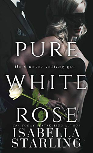 Pure White Rose: A Dark Captive Romance (Rose and Thorn Book 2) (English Edition)