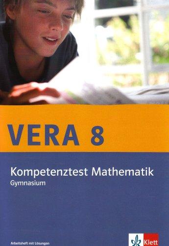 Vera 8. Kompetenztest Mathematik. Bundesausgabe Gymnasium: Arbeitsheft mit Lösungen Klasse 8