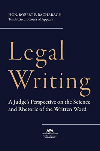 Compare Textbook Prices for Legal Writing: A Judge's Perspective on the Science and Rhetoric of the Written Word  ISBN 9781641056595 by Robert E Bacharach