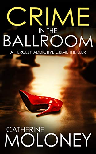 CRIME IN THE BALLROOM a fiercely addictive crime thriller (Detective Markham Mystery Book 9) (English Edition)