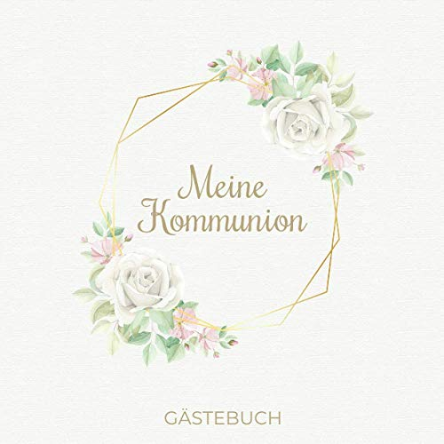 Meine Kommunion Gästebuch: Dezentes Erinnerungsbuch zum Eintragen persönlicher Glückwünsche | Geschenk zur Kommunion | 100 Seiten