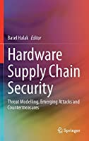 Hardware Supply Chain Security: Threat Modelling, Emerging Attacks and Countermeasures