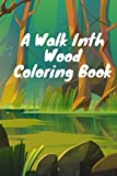 A Walk Inth Wood Coloring Book: kids book about diversity diversity and inclusion books for kids praying girls wake up girl and push through book