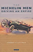 The Michelin Men: Driving an Empire