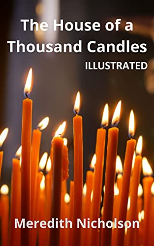 The House of a Thousand Candles Illustrated (English Edition)