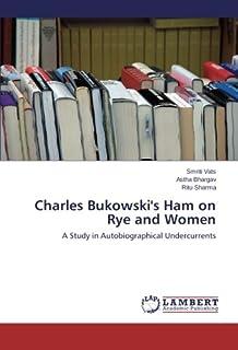 Charles Bukowski's Ham on Rye and Women