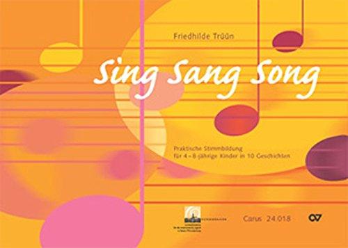 Sing Sang Song: Praktische Stimmbildung für 4-8-jährige Kinder in 10 Geschichten