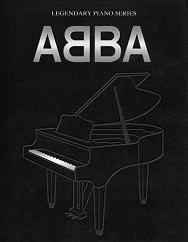 Legendary Piano: Abba: Songbook für Klavier (Legendary Piano Series)