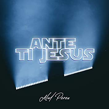 Ante Ti Jesus