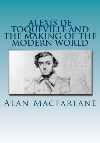 Alexis de Toqueville and the Making of the Modern World (English Edition)