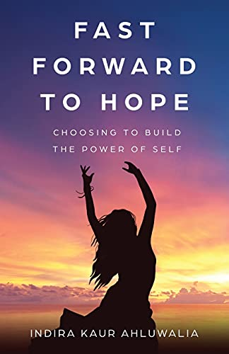 Fast Forward to Hope: Choosing to Build the Power of Self