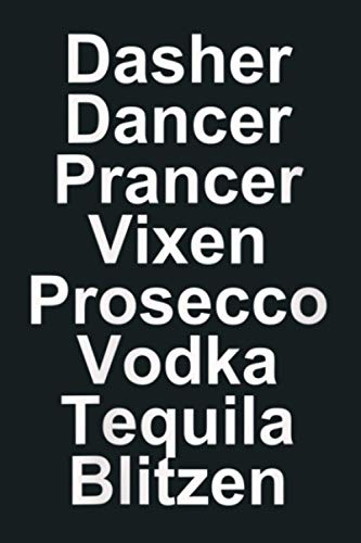 Womens Dasher Dancer Prancer Vixen Vodka Tequila Alcohol List Funny V Neck: Notebook Planner - 6x9 inch Daily Planner Journal, To Do List Notebook, Daily Organizer, 114 Pages