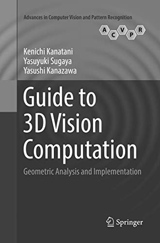 Compare Textbook Prices for Guide to 3D Vision Computation: Geometric Analysis and Implementation Advances in Computer Vision and Pattern Recognition Softcover reprint of the original 1st ed. 2016 Edition ISBN 9783319839554 by Kanatani, Kenichi,Sugaya, Yasuyuki,Kanazawa, Yasushi