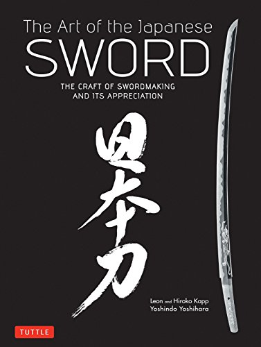 Compare Textbook Prices for The Art of the Japanese Sword: The Craft of Swordmaking and its Appreciation Hardcover with Jacket Edition ISBN 9784805312407 by Yoshihara, Yoshindo,Kapp, Leon,Kapp, Hiroko