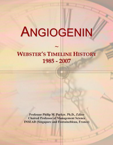 Angiogenin: Webster's Timeline History, 1985 - 2007