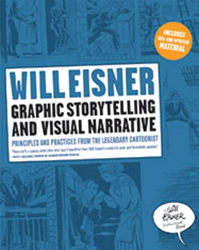 Compare Textbook Prices for Graphic Storytelling and Visual Narrative Will Eisner Instructional Books Illustrated Edition ISBN 9780393331271 by Eisner, Will