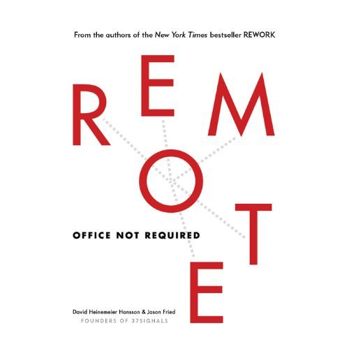 Remote     Office Not Required              By:                                                                                                                                 Jason Fried,                                                                                        David Heinemeier Hansson                               Narrated by:                                                                                                                                 Rebecca Lowman                      Length: 3 hrs and 22 mins     921 ratings     Overall 4.3