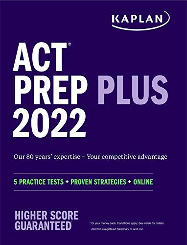 ACT Prep Plus 2022: 5 Practice Tests + Proven Strategies + Online (Kaplan Test Prep)...