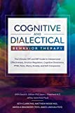 Cognitive and Dialectical Behavioral Therapy - The Ultimate CBT and DBT Guide to Interpersonal Effectiveness, Emotion Regulation, Cognitive Dissonance, ... and Self-Compassion (English Edition)