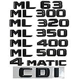 YYOMXXOM Emblema Negro Ajuste para Mercedes Benz W164 W166 ML55 ML63 AMG ML250 ML280 ML300 ML320 ML350 ML400 ML420 ML500 ML550 CDI 4MATIC Emblemas (Style : ML 320)