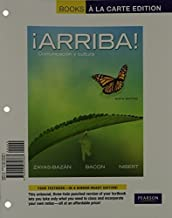 ¡Arriba!: Comunicación y cultura, Books a la Carte Edition (6th Edition) 6th edition by Zayas-Bazan, Eduardo J., Bacon, Susan, Nibert, Holly J. (2011) Loose Leaf