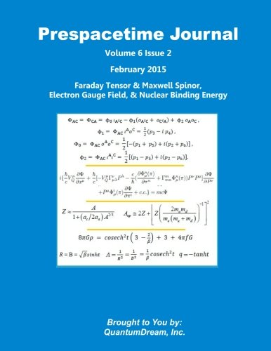 Prespacetime Journal Volume 6 Issue 2: Faraday Tensor & Maxwell Spinor, Electron Gauge Field, & Nuclear Binding Energy