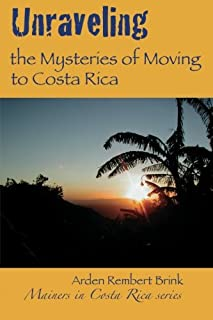 Unraveling the Mysteries of Moving to Costa Rica: Real Stories from Real People, What We've Learned and How It Can Help You!