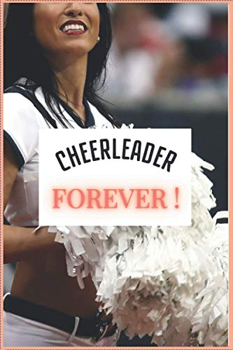 CHEERLEADER FOREVER !: lined journal notebook for cheerleaders cheerleading Coaches logbook organizer diary notebook keepsake journal 6X9 120 pages