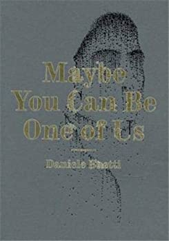 Hardcover Daniele Buetti: Maybe You Can Be One of Us Book