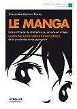 Le manga: Une synthèse de référence qui éclaire en image l'origine, l'histoire et...