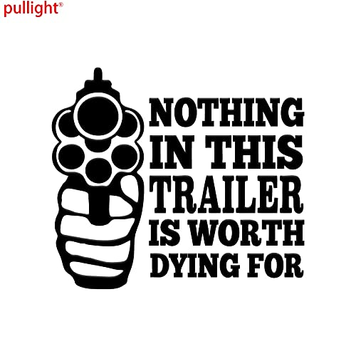 A/X Nothing in This Trailer is Worth Dying for Sticker Funny Gun Control Car Window