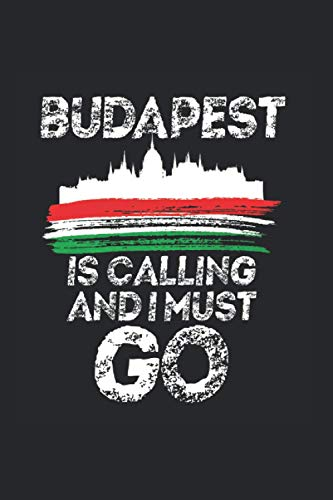 Budapest is Calling and I Must Go | Budapest Gift Idea Notes: Travel Notebook A5 120 pages lined