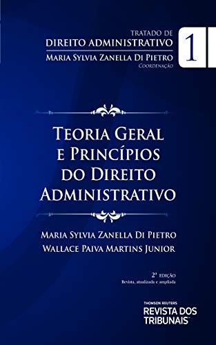 Tratado de direito administrativo v.1 : teoria geral e princípios do direito administrativo direito administrativo