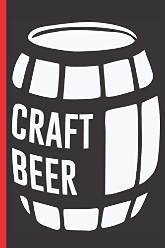 Beer Tasting Log Book: Beer Review Journal To Keep Record Of Name, Brewery, ABV, Origin, Type/Style, IBU, Sampled, Serving Type, Bubbles & Color, ... For Beer Tasters, Beer Drinkers, Brewers